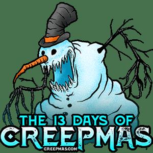 The 13 Days of Creepmas